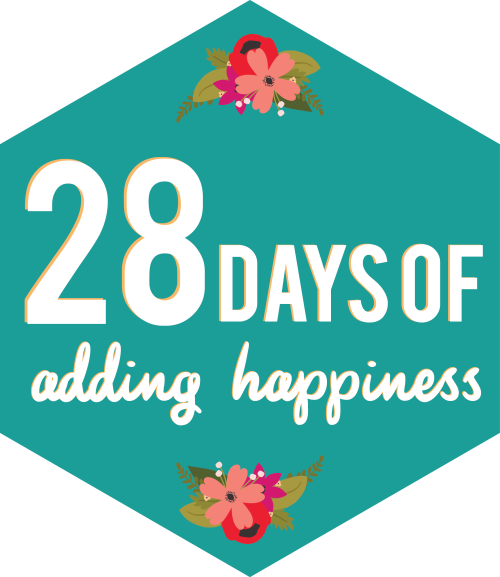 28 Days of Adding Happiness