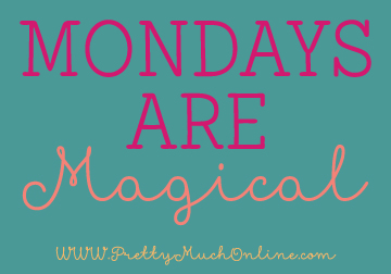 Mondays are Magical